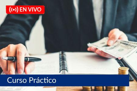 Curso Práctico Caja Chica, Viáticos y encargos internos - Del 07 de agosto al 21 de agosto de 2021